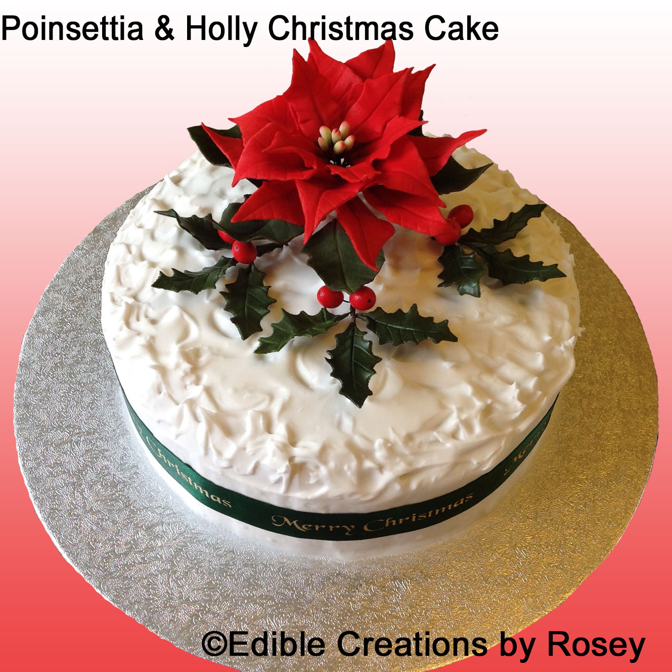 Edible Cake Decorations Holly Leaves : Christmas Cake - Poinsettia and Holly