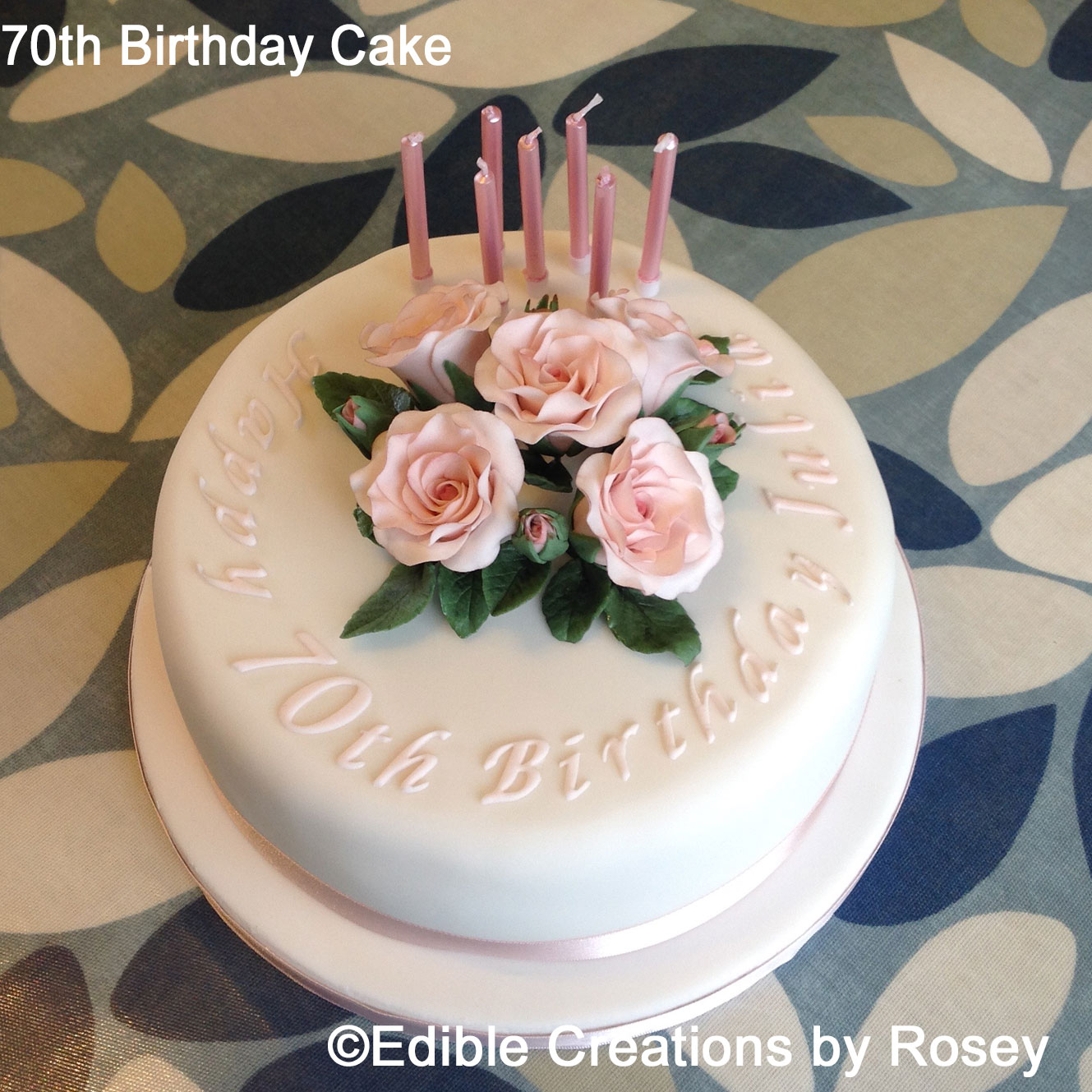 Birthday Cakes By Edible Creations Rosey In South West London